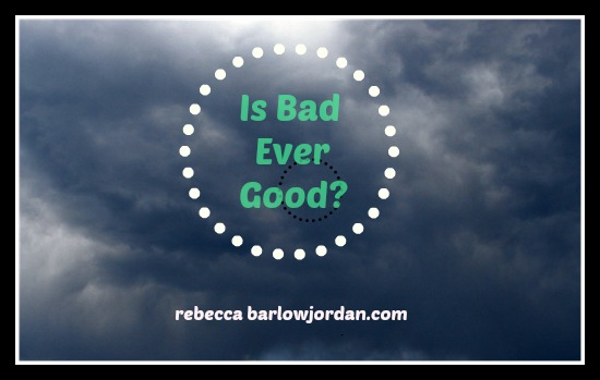 http://www.rebeccabarlowjordan.com/is-bad-ever-good?
