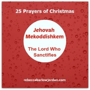 http://www.rebeccabarlowjordan.com/25-christmas-prayers-day-20